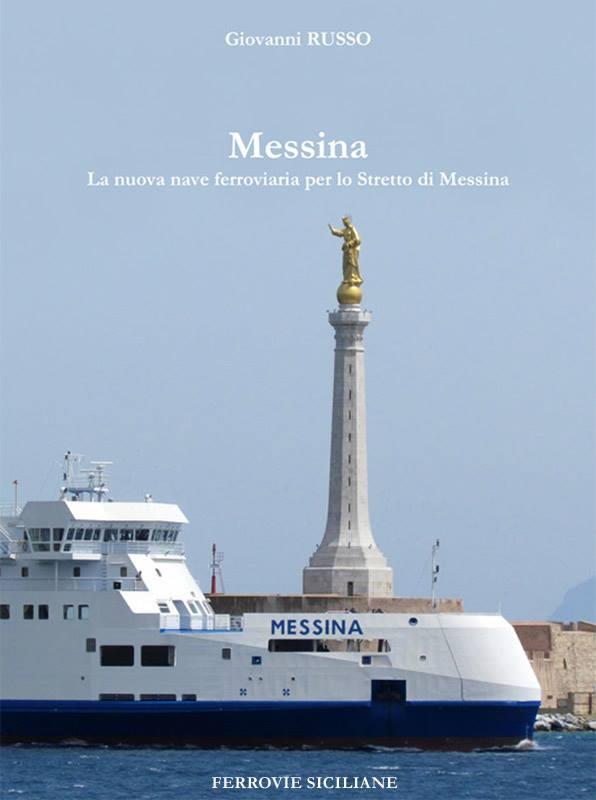 Messina la nuova nave ferroviaria per lo Stretto
